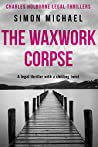 The Waxwork Corpse (Charles Holborne #5)