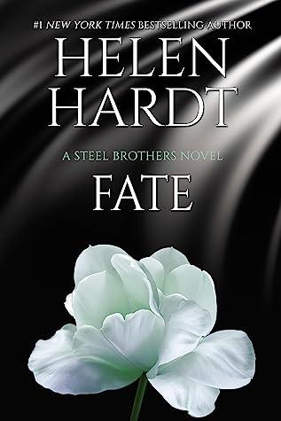 Helen Hardt Fate (Steel Brothers Saga) Bk 13