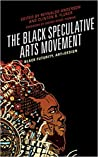 The Black Speculative Arts Movement: Black Futurity, Art+Design
