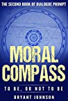 Moral Compass by Bryant Johnson