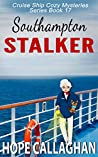 Southampton Stalker (Cruise Ship Cozy Mysteries Book 17)