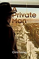 A Private Man (A Max Dexter Mystery Book 1)