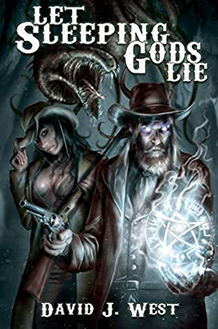 Let Sleeping Gods Lie: A Lovecraftian Gods Horror Story (Cowboys & Cthulhu Book 1)