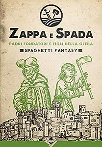 Zappa e Spada 2: Padri fondatori e figli della gleba