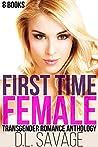 First Time Female: Transgender Romance Anthology