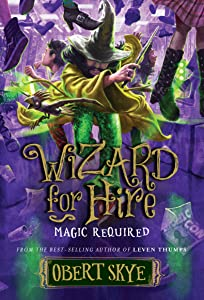 Magic Required (Wizard for Hire, #3)