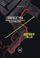 Statale 106: Viaggio sulle strade segrete della 'ndrangheta