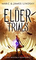 The Elder Trials (The Raven's Prophecy, #1)
