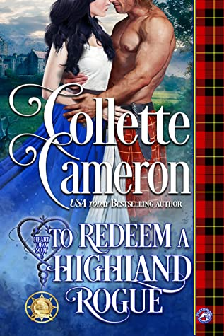 To Redeem a Highland Rogue by Collette Cameron