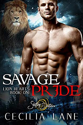 Savage Pride (Lion Hearts, #1)