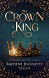 To Crown A King