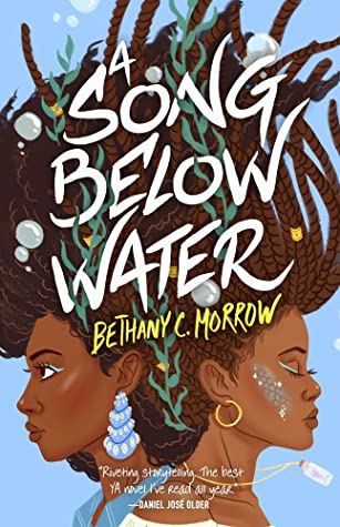Image result for a song below water: a novel bybethany c. morrow