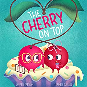 The Cherry on Top: A Story about Embracing Differences