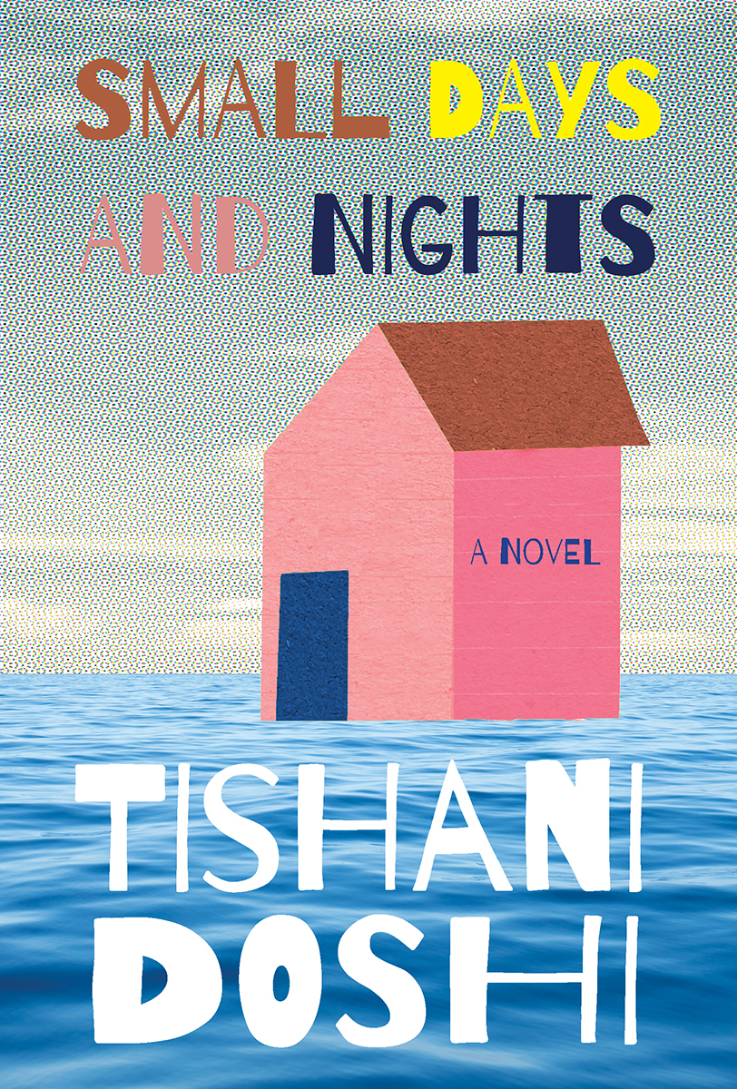 Small Days and Nights by Tishani Doshi