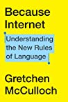 Book cover for Because Internet: Understanding the New Rules of Language