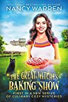 The Great Witches Baking Show (Great Witches Baking Show #1)