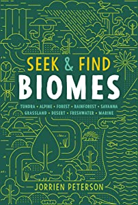 Seek & Find Biomes: Tundra, Alpine, Forest, Rainforest, Savanna, Grassland, Desert, Freshwater & Marine