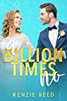 A Billion Times No (Fake It Till You Make It Book 1)