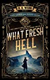 What Fresh Hell (The Gods are Bastards Book 1)