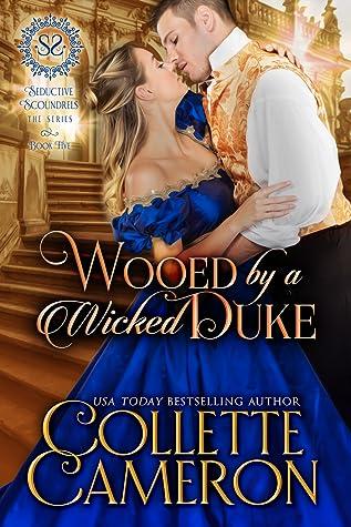 Wooed by a Wicked Duke (Seductive Scoundrels, #5)