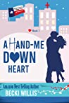 A Hand Me Down Heart (Texas General Cases of Romance #1)
