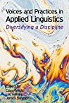 Voices and Practices in Applied Linguistics: Diversifying a Discipline