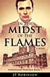 In the Midst of the Flames by J.P.     Robinson