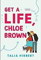 Get a Life, Chloe Brown (The Brown Sisters, #1)