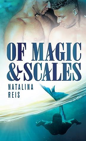 Of Magic & Scales (Of Magic & Scales, #1)