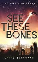 See These Bones