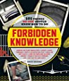 Forbidden Knowledge: 101 Things No One Should Know How to Do