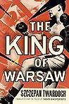 The King of Warsaw by Szczepan Twardoch