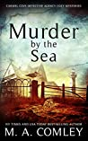 Murder by the Sea (The Carmel Cove Cozy Mystery Series Book 3)