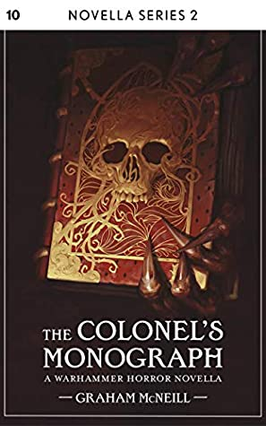 The Colonel's Monograph (Black Library Novella Series 2 #10)