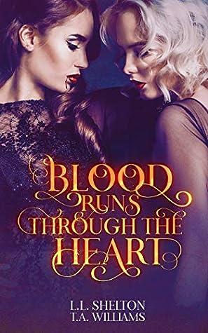 Blood Runs Through The Heart