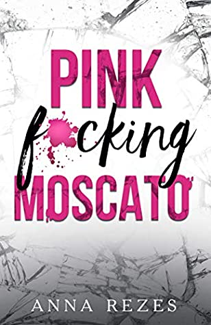 Pink f*cking Moscato