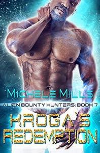 Kroga's Redemption (Alien Bounty Hunters #7)