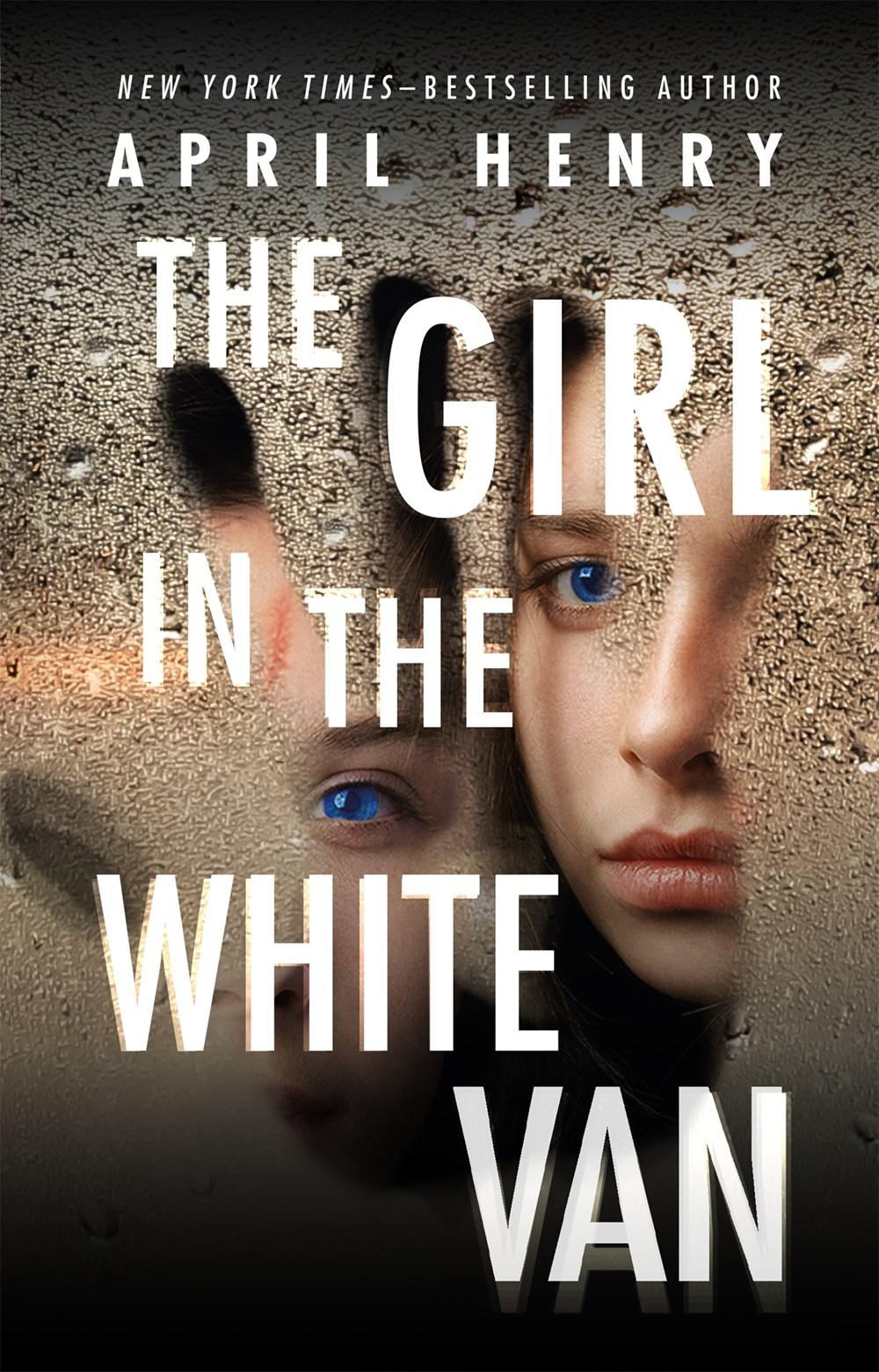 The Girl in the White VanbyApril Henry