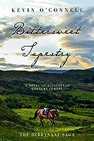Bittersweet Tapestry: A Novel of Eighteenth Century Europe (Derrynane Saga Book 3)