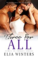 Three For All (Comes In Threes, #3)