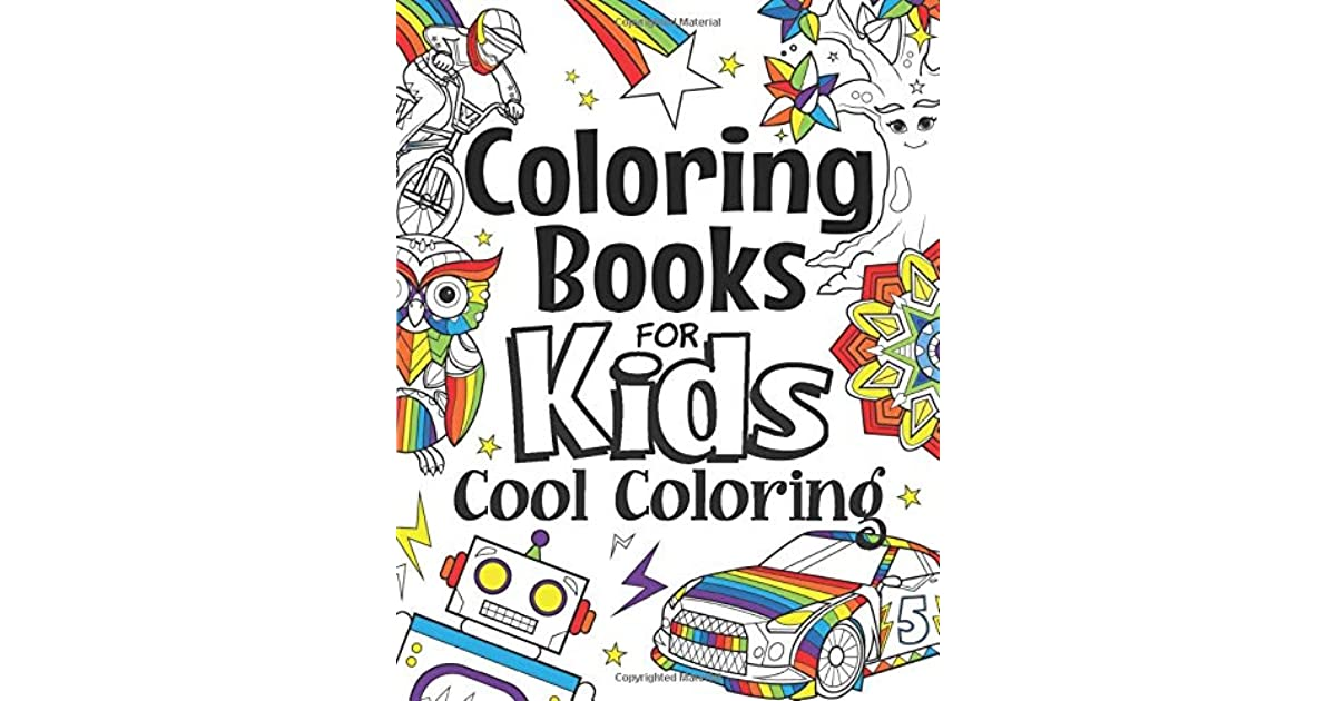 Coloring Books For Kids Cool Coloring: For Girls & Boys Aged ...