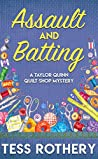 Assault and Batting (Taylor Quinn Quilt Shop Mystery, #1)