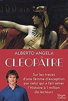 Cléopâtre : Sur les traces d'une femme d'exception par celui qui a fait aimer l'Histoire à 1 million de lecteurs (HarperCollins)