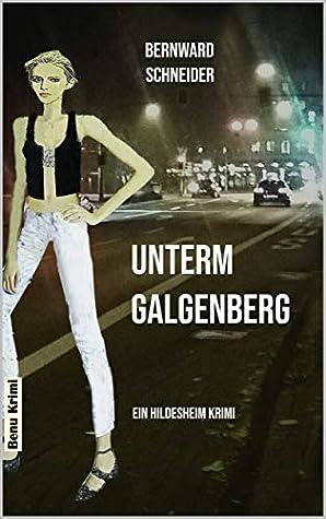 Unterm Galgenberg: Ein Hildesheim Krimi (Benu Krimi 23)