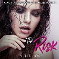 The Risk (Kings of Linwood Academy #3)