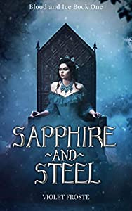 Sapphire and Steel: The False Princess and the Warrior Jarl (Blood and Ice Book 1)