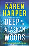 Deep in the Alaskan Woods (Alaska Wild #1)