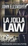 La Jolla Law (Thaddeus Murfee Legal Thrillers #13)