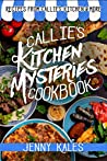 The Callie's Kitchen Mysteries Cookbook