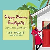 Poppy Harmon Investigates (A Desert Flowers Mystery, #1)